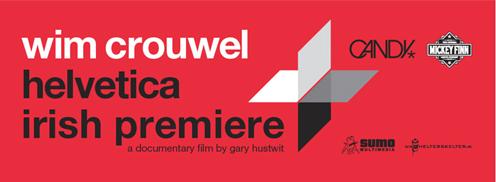 """HELVETICA - The Documentary"" Irish premiere."