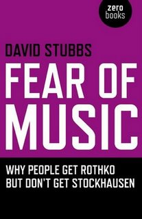 Fear of Music: Why People Get Rothko But Dont Get Stockhausen